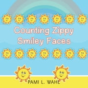 Counting Zippy Smiley Faces ebook by Pami L. Wahl