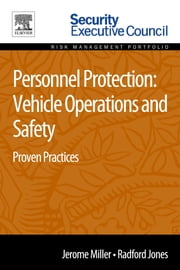 Personnel Protection: Vehicle Operations and Safety - Proven Practices ebook by Jerome Miller,Radford Jones