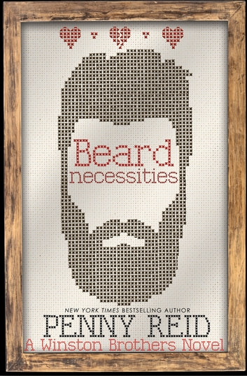 Beard Necessities - A Small Town Romantic Comedy ebook by Penny Reid