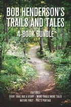 Bob Henderson's Trails and Tales 4-Book Bundle ebook by Bob Henderson