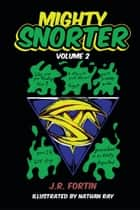 Mighty Snorter ebook by J.R. Fortin