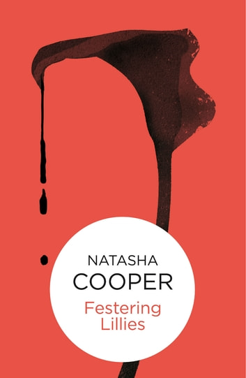 Festering Lilies: A Willow King Novel 1 ebook by Natasha Cooper