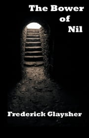 The Bower Of Nil. A Narrative Poem. ebook by Frederick Glaysher