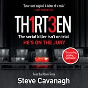 Thirteen - The serial killer isn't on trial. He's on the jury livre audio by Steve Cavanagh