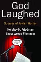 God Laughed ebook by Hershey H. Friedman,Linda Weiser Friedman