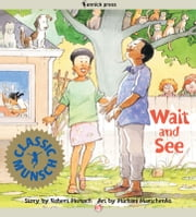 Wait and See: Read-Aloud Edition - Read-Aloud Edition ebook by Robert Munsch,Michael Martchenko