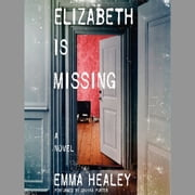 Elizabeth Is Missing audiobook by Emma Healey
