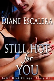 Still Hot for You ebook by Diane Escalera