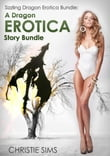 Sizzling Dragon Erotica Bundle: A Dragon Erotica Story Bundle (An Erotic Story Bundle Featuring 3 Hot Dragon Stories)