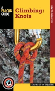 Climbing: Knots ebook by Nate Fitch,Ron Funderburke