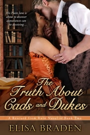 The Truth About Cads and Dukes ebook by Elisa Braden