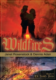 Wildfires - Book 4 The Kanata Series ebook by Dennis Adair