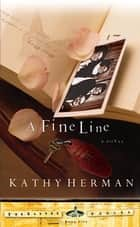 A Fine Line ebook by Kathy Herman