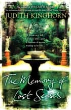 The Memory of Lost Senses - An unforgettable novel of buried secrets from the past ebook by