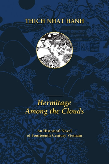 Hermitage Among the Clouds - An Historical Novel of Fourteenth Century Vietnam ebook by Thich Nhat Hanh