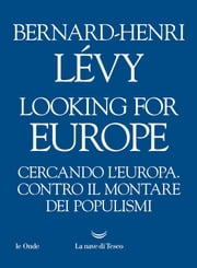 Looking for Europe eBook by Bernard-Henri Lévy