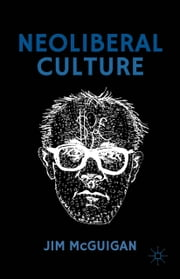 Neoliberal Culture ebook by Jim McGuigan