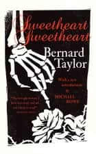 Sweetheart, Sweetheart ebook by Bernard Taylor