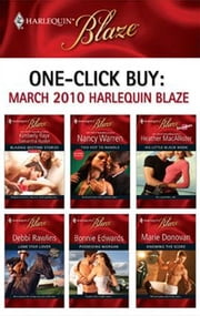 One-Click Buy: March 2010 Harlequin Blaze - Too Hot to Handle\His Little Black Book\Lone Star Lover\Possessing Morgan\Knowing the Score ebook by Kimberly Raye,Samantha Hunter,Nancy Warren,Heather MacAllister,Debbi Rawlins,Bonnie Edwards
