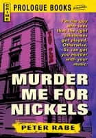Murder Me for Nickels ebook by Peter Rabe