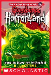 Monster Blood For Breakfast! (Goosebumps Horrorland #3) ebook by R.L. Stine