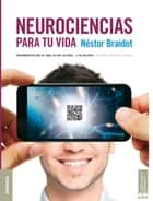 Neurociencias para tu vida ebook by Néstor Braidot