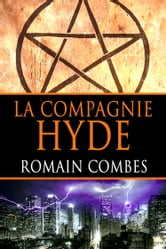 La Compagnie Hyde (French Edition) ebook by Romain Combes
