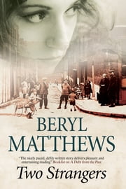 Two Strangers - An historical saga set in 1920s London ebook by Beryl Matthews