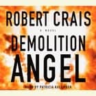 Demolition Angel - A Novel livre audio by Robert Crais