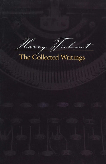Harry Tiebout - The Collected Writings ebook by Anonymous