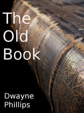 The Old Book ebook by Dwayne Phillips