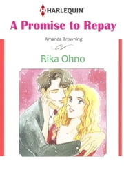 A PROMISE TO REPAY (Harlequin Comics) - Harlequin Comics ebook by Amanda Browning,Rika Ohno