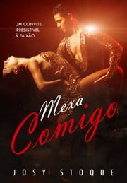 Mexa comigo ebook by Josy Stoque