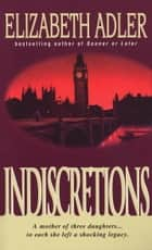 Indiscretions - A Novel ebook by Elizabeth Adler