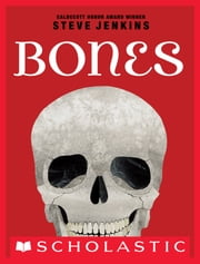 Bones: Skeletons and How They Work ebook by Steve Jenkins,Steve Jenkins