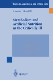 Metabolism and Artificial Nutrition in the Critically Ill ebook by G. Guarnieri,F. Iscra