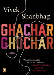 Ghachar Ghochar - A Novel ebook by Vivek Shanbhag
