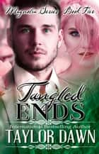 Tangled Ends - The Magnolia Series, #5 ebook by Taylor Dawn