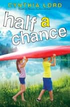 Half a Chance ebook by Cynthia Lord