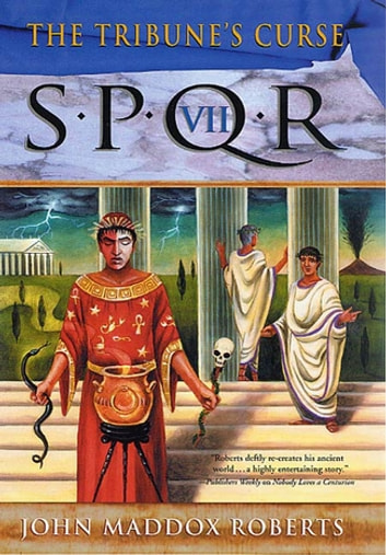 SPQR VII: The Tribune's Curse - A Mystery ebook by John Maddox Roberts