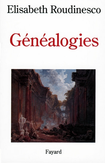 Généalogies ebook by Elisabeth Roudinesco