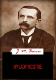 My Lady Nicotine ebook by J. M. BARRIE