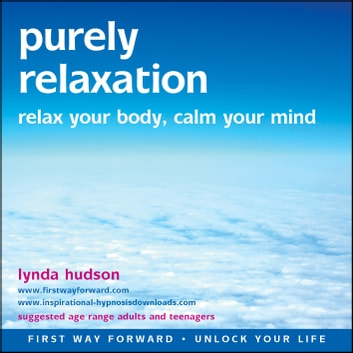 Purely Relaxation - Relax your body, Calm your mind audiobook by Lynda Hudson