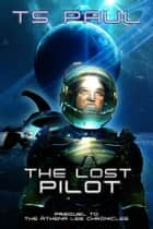 The Lost Pilot ebook by T S Paul