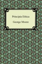 Principia Ethica ebook by George Moore