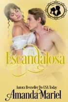 Escandalosa ebook by Amanda Mariel