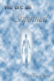 We Are All Spiritual ebook by Rolley Hurley