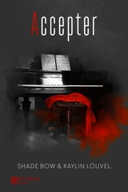 Accepter ebook by Shade Bow, Kaylin Louvel