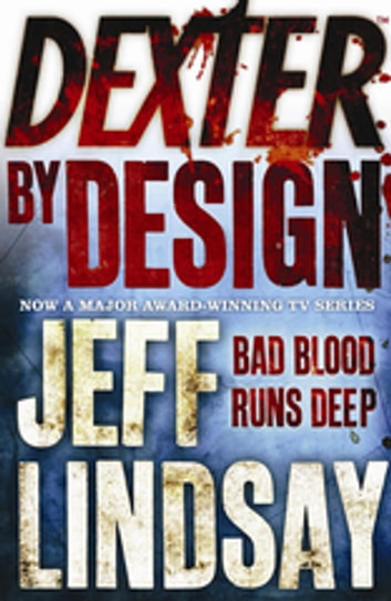 Dexter by Design - Book Four ebook by Jeff Lindsay