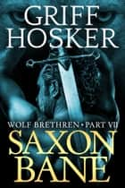 Saxon Bane ebook by Griff Hosker